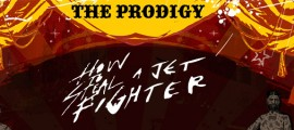 The Prodigy - How To Steal A Jetfighter