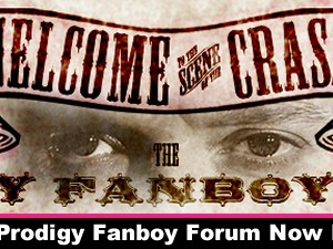 The Prodigy Fanboy Forum Now Live!