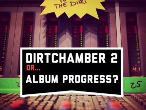 Dirtchamber Sessions Volume 2? Or New Album Progress Hint?