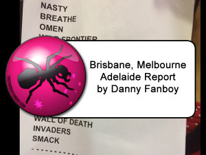 Brisbane Melbourne Adelaide Report by Danny Fanboy
