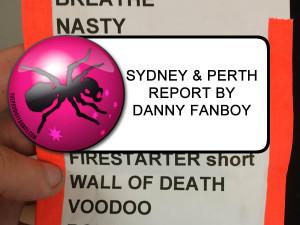 Sydney & Perth Report by Danny Fanboy