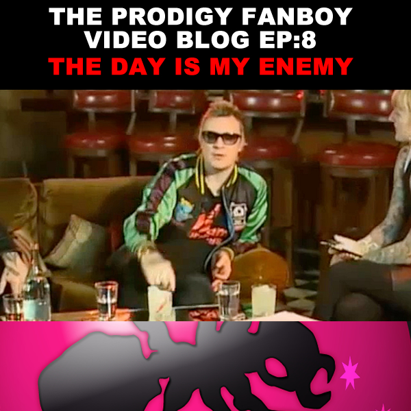 The Prodigy Fanboy Video Blog EP8