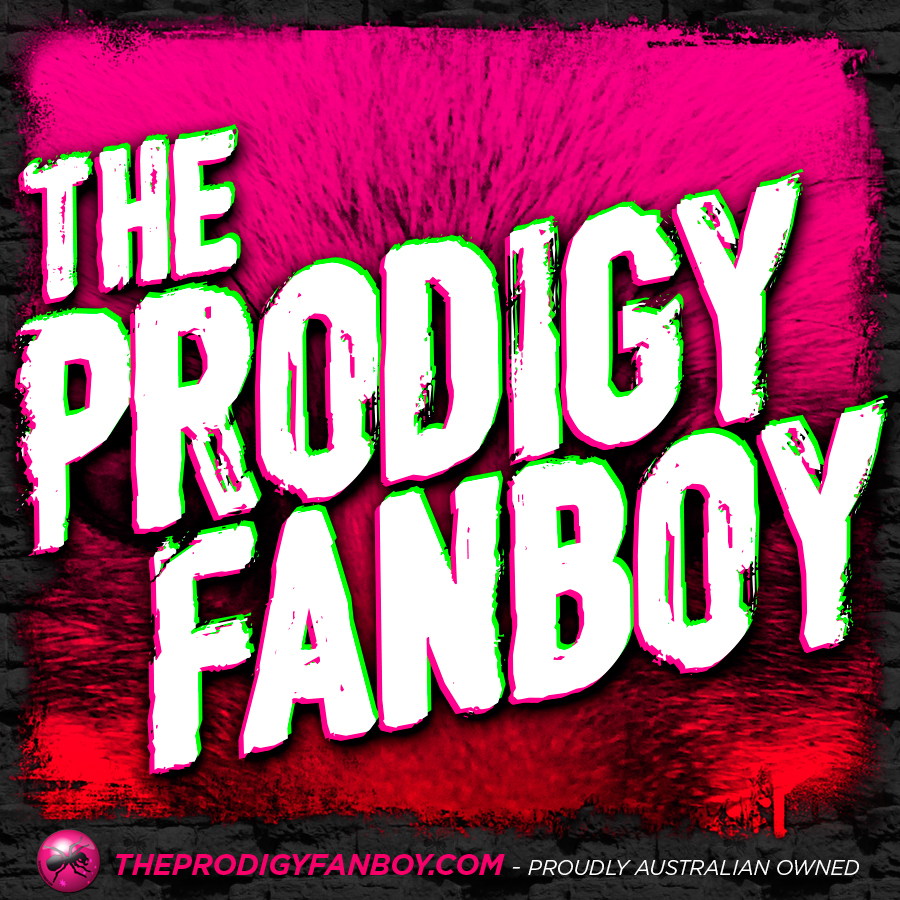 The Prodigy Fanboy Video Blog Episode 10