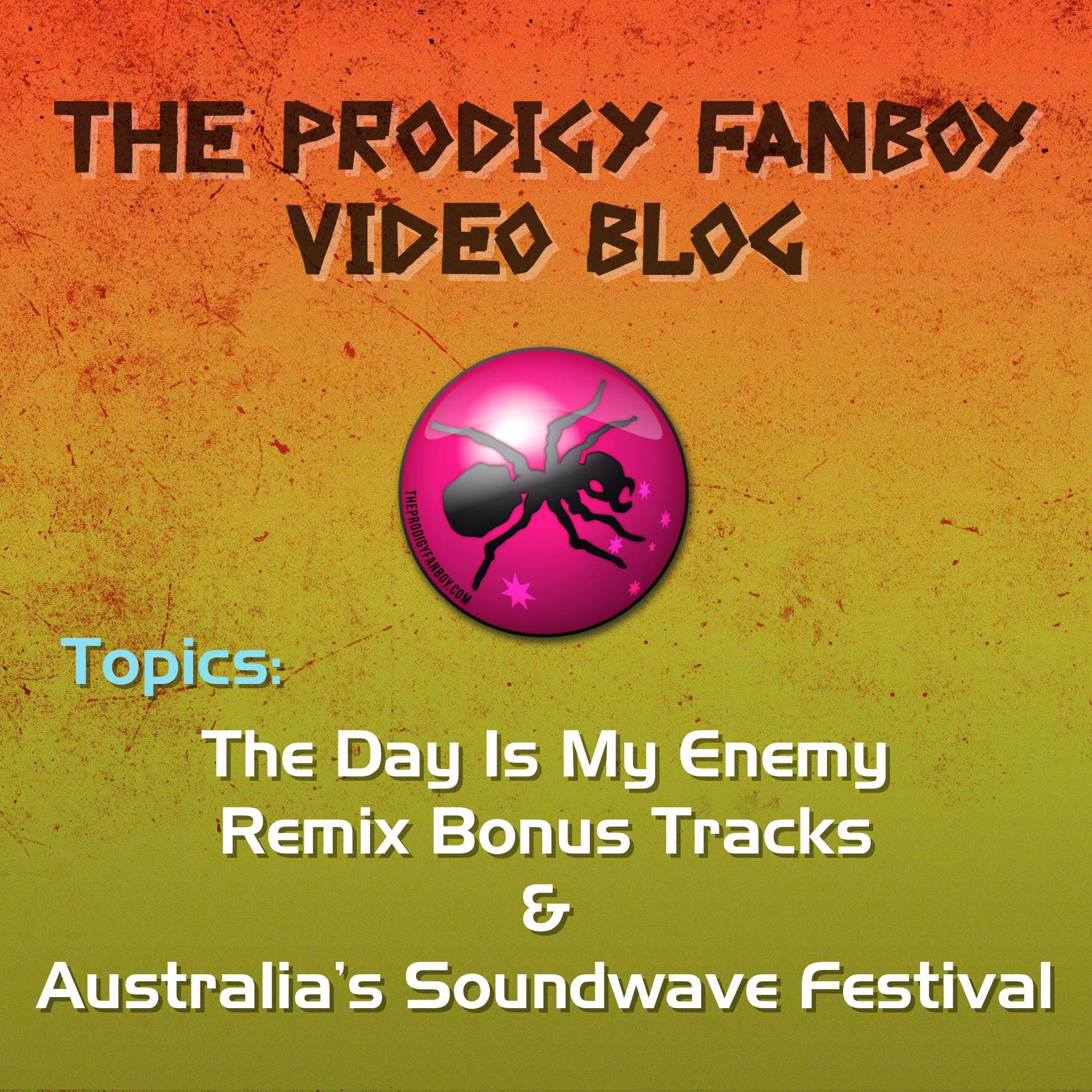 The Prodigy Fanboy Video Blog Episode 11