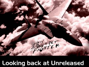Looking back at Unreleased Jetfighter Era Tracks