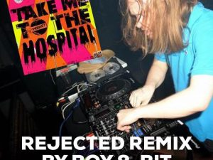 Take Me To The Hospital (Rejected Remix Demo 2009 by Boy 8-Bit)
