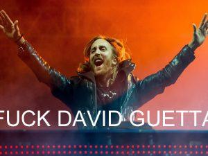 FUCK DAVID GUETTA