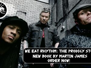 ORDER NOW! We Eat Rhythm: The Prodigy Story Part 1 - New Book by Martin James