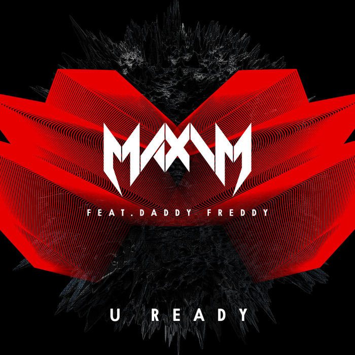 U Ready (feat Daddy Freddy) by Maxim