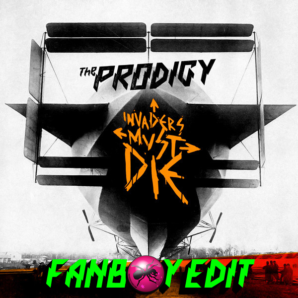 "Fanboy Opinion: Is this ""Fanboy Edit"" of Invaders Must Die the best Prodigy album?"