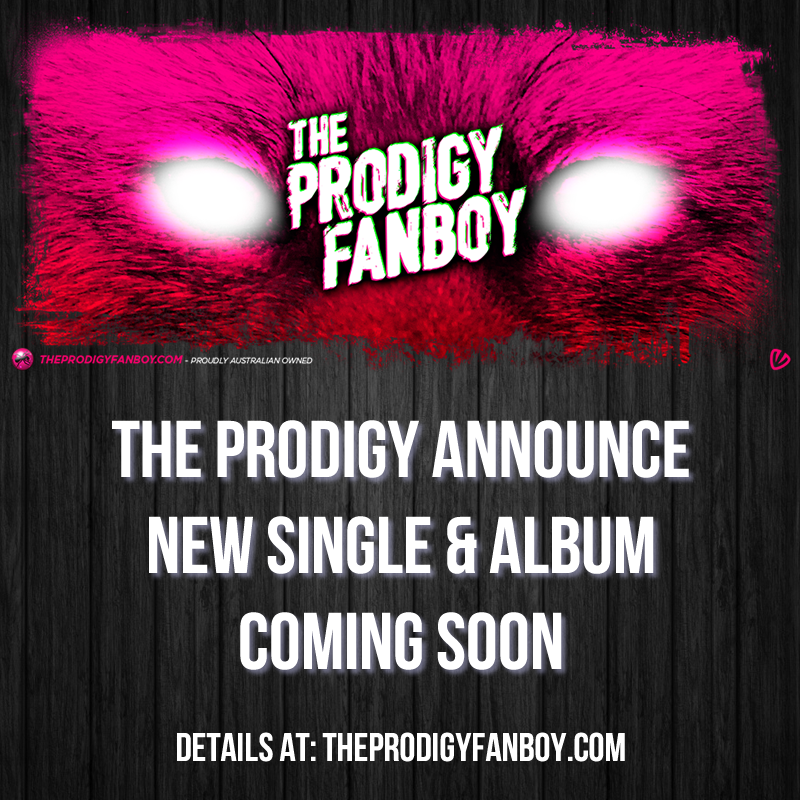 The Prodigy Announce New Single & Album Coming Soon